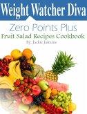 Weight Watcher Diva Zero Points Plus Fruit Salad Recipes Cookbook (eBook, ePUB)