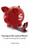 Starving in the Land of Plenty? A guide to surviving life's curveballs. (eBook, ePUB)