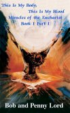 This Is My Body, This Is My Blood Miracles of the Eucharist Book I Part I (eBook, ePUB)