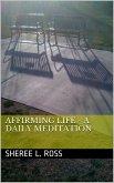 Affirming Life: A Daily Meditation (eBook, ePUB)