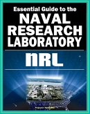 21st Century Essential Guide to the Naval Research Laboratory (NRL) - Historic Scientific Accomplishments and Pioneering Science from Astronomy and Space to Robotics and Computer Science (eBook, ePUB)