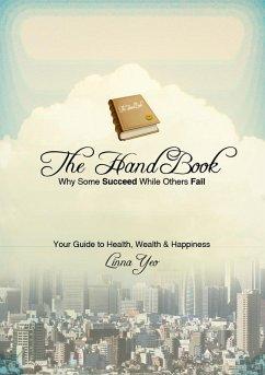 Handbook: Life's guide to Wealth, Health & Happiness (eBook, ePUB) - Yeo, Linna