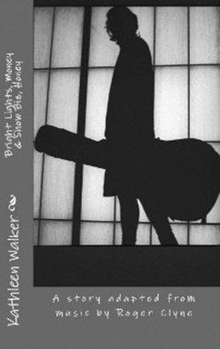 Bright Lights, Money & Show Biz, Honey (eBook, ePUB) - Walker, Kathleen