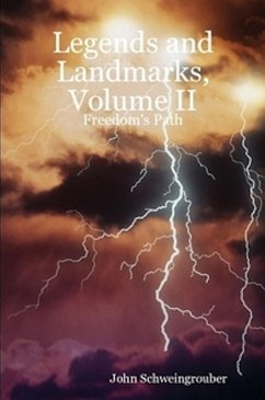 Legends and Landmarks, Volume II: Freedom's Path (eBook, ePUB) - Schweingrouber, John