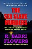 Sex Slave Murders: The True Story of Serial Killers Gerald and Charlene Gallego (eBook, ePUB)