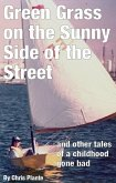 Green Grass on the Sunny Side of the Street (and other tales of a childhood gone bad) (eBook, ePUB)
