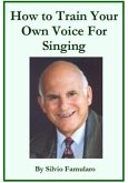 How To Train Your Own Voice For Singing (eBook, ePUB)