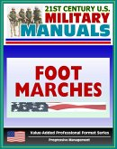 21st Century U.S. Military Manuals: Foot Marches FM 21-18 - Including Foot Care Information (Value-Added Professional Format Series) (eBook, ePUB)
