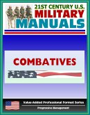 21st Century U.S. Military Manuals: Combatives Field Manual - FM 3-25.150, FM 21-150 (Value-Added Professional Format Series) (eBook, ePUB)