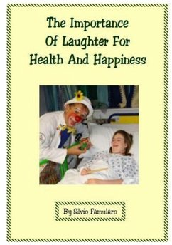 Importance Of Laughter For Health And Happiness (eBook, ePUB) - Famularo, Silvio