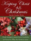 Keeping Christ AS Christmas (eBook, ePUB)