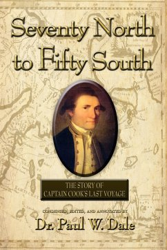 Seventy North to Fifty South: The Story of Captain Cooks Last Voyage