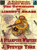 Unwinding of Liberty Brass: A Clockwork Cowboy Story (eBook, ePUB)