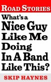 What's A Nice Guy Like Me Doing In A Band Like This? (eBook, ePUB)
