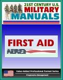 21st Century U.S. Military Manuals: First Aid Field Manual - FM 4-25.11, FM 21-11 (Value-Added Professional Format Series) (eBook, ePUB)