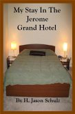 My Stay In The Jerome Grand Hotel (eBook, ePUB)