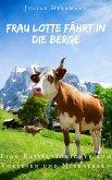 Frau Lotte fährt in die Berge (eBook, ePUB)