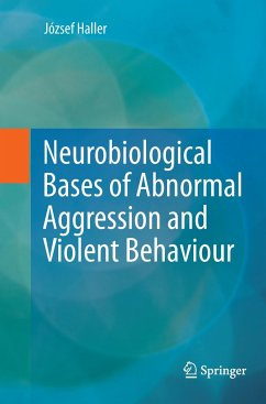 Neurobiological Bases of Abnormal Aggression and Violent Behaviour