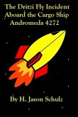 Dritzi Fly Incident Aboard the Cargo Ship Andromeda 4272 (eBook, ePUB)