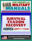 21st Century U.S. Military Manuals: Multiservice Procedures for Survival, Evasion, and Recovery - FM 21-76-1 - Camouflage, Concealment, Navigation (Value-Added Professional Format Series) (eBook, ePUB)