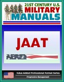21st Century U.S. Military Manuals: Multiservice Procedures for Joint Air Attack Team Operations - JAAT - FM 90-21 (Value-Added Professional Format Series) (eBook, ePUB)