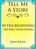 In the Beginning: The First Four Tell Me A Story Tales (eBook, ePUB)