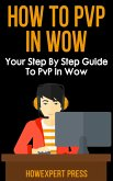 How to PvP in World of Warcraft (eBook, ePUB)
