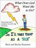 What Does God Want Me to Do? Discerning God's Guidance for Life's Big Decisions (eBook, ePUB)