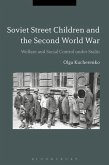 Soviet Street Children and the Second World War (eBook, ePUB)