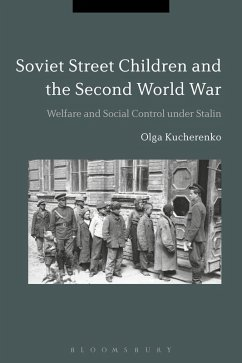 Soviet Street Children and the Second World War (eBook, ePUB) - Kucherenko, Olga