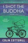 I Shot the Buddha (eBook, ePUB)