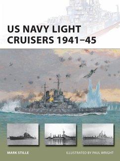 US Navy Light Cruisers 1941-45 (eBook, PDF) - Stille, Mark