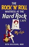 The Rock 'N' Roll Waitress at the Hard Rock Cafe (eBook, ePUB)