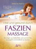 Vital und gesund durch Faszien-Massage (eBook, ePUB)