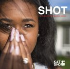 Shot: 101 Survivors of Gun Violence in America