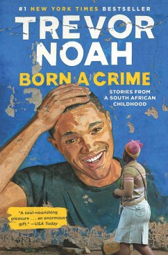Born a Crime: Stories from a South African Chil...