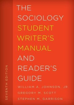 The Sociology Student Writer's Manual and Reader's Guide - Johnson, William A.; Scott, Gregory M.; Garrison, Stephen M.