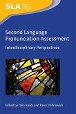 Second Language Pronunciation Assessment: Interdisciplinary Perspectives