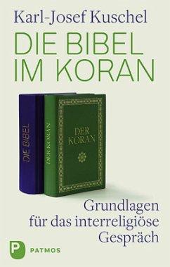 Die Bibel im Koran - Kuschel, Karl-Josef