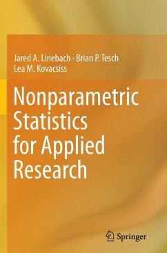 Nonparametric Statistics for Applied Research - Linebach, Jared A.; Tesch, Brian P.; Kovacsiss, Lea M.