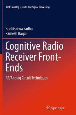 Cognitive Radio Receiver Front-Ends - Sadhu, Bodhisatwa;Harjani, Ramesh