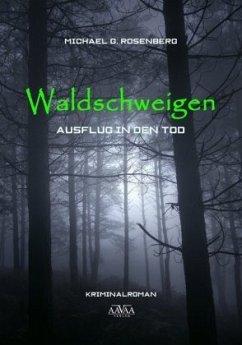 Waldschweigen - Großdruck - Rosenberg, Michael G.