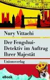 Der Fengshui-Detektiv im Auftrag Ihrer Majestät (eBook, ePUB)