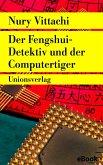 Der Fengshui-Detektiv und der Computertiger (eBook, ePUB)