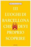 111 Luoghi di Barcellona che devi proprio scoprire (eBook, ePUB)