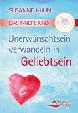 Das Innere Kind - Unerwünschtsein verwandeln in Geliebtsein (eBook, ePUB)