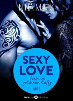 Sexy Love - Liebe im goldenen Käfig, 2 (eBook, ...