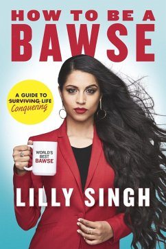 How to Be a Bawse (eBook, ePUB) - Singh, Lilly