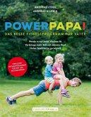 Powerpapa! (Power Papa!) (PowerPapa!) - Das beste Fitnessprogramm für Väter - Fit in 12 Wochen (eBook, PDF)