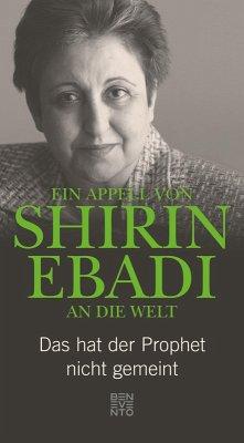 Ein Appell von Shirin Ebadi an die Welt (eBook, ePUB) - Ebadi, Shirin
